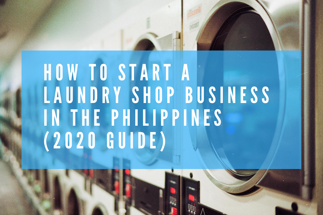 How To Start A Laundry Shop Business In The Philippines (2020 Guide)