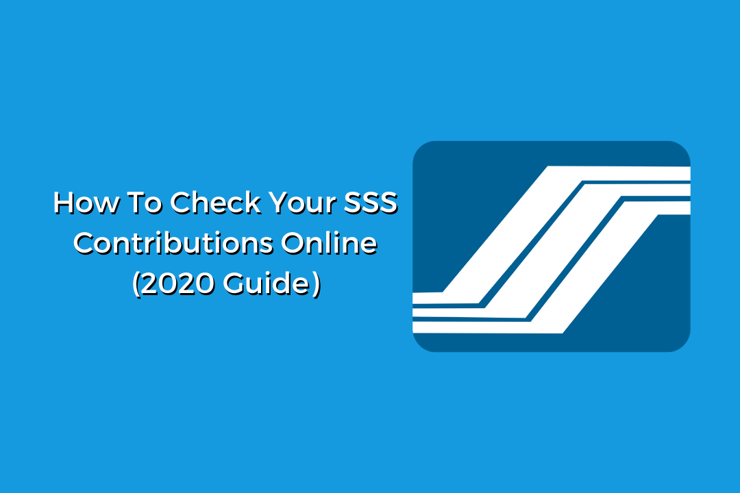 How To Check Your SSS Contributions Online (2020 Guide)