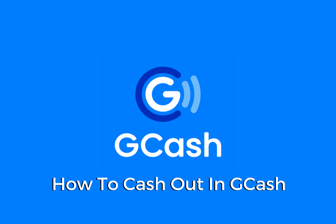 How To Cash Out In GCash